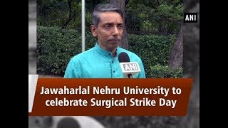 Jawaharlal Nehru University to celebrate Surgical Strike Day - #ANI News