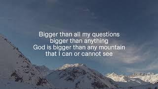 Bigger Than Any Mountain ~ Lyric Video