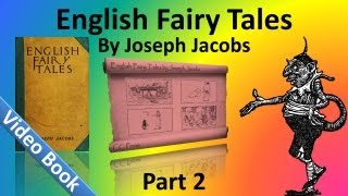 Part 2 - English Fairy Tales Audiobook by Joseph Jacobs (Chs 18-31)
