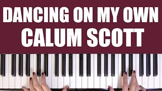 HOW TO PLAY: DANCING ON MY OWN - CALUM SCOTT