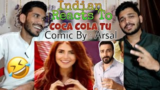 Indian Reacts To Coca Cola Tu | Momina Mustehsan - Comic By Arsalan (CBA)