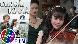 THVL | Con gái bố già - Tập 2[1]: Kim Cương xuất hiện chúc mừng sinh nhật ba mình