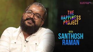 Santhosh Raman - The Happiness Project - Kappa TV