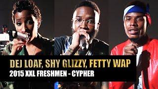 XXL Freshmen 2015 Cypher - Part 3 - DeJ Loaf, Fetty Wap & Shy Glizzy