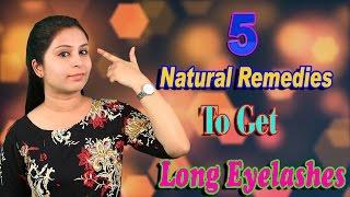 5 Natural Remedies To Get Long Eyelashes पलकों को कैसे घना करें | Thicker Eye Lashes - Beauty Tips