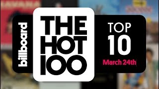 Early Release! Billboard Hot 100 Top 10 March 24th 2018 Countdown | Official