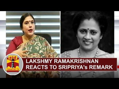 Lakshmy Ramakrishnan reacts to Actress Sripriya's Remark | Thanthi TV