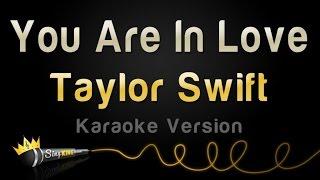 Taylor Swift - You Are In Love (Karaoke Version)