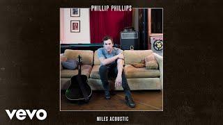 Phillip Phillips - Miles (Acoustic/Audio)