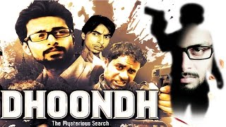 Dhoondh - The Mysterious Search - Full Length  Action Thriller 2015 Hindi Movie- Latest