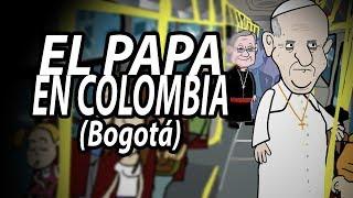 EL PAPA EN COLOMBIA - BOGOTA (PARODIA) Internautismo