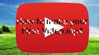 WHY.MP4-HOW TO MAKE YOUR FIRST VIDEO ON YOUTUBE