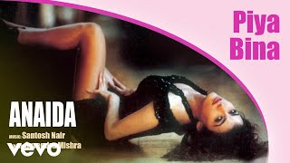 Piya Bina - Greatest Hits | Anaida | Official Hindi Pop Song