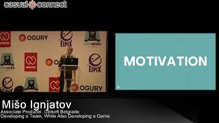 Developing a Team, While Also Developing a Game   Mišo Ignjatov
