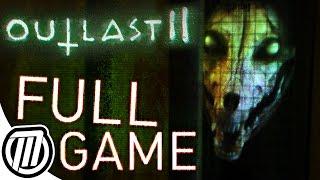 Outlast 2 Full Game Walkthrough & Ending | Gameplay Live Stream