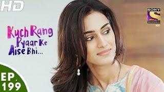 Kuch Rang Pyar Ke Aise Bhi - कुछ रंग प्यार के ऐसे भी - Episode 199 - 2nd December, 2016