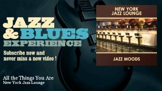 New York Jazz Lounge - All the Things You Are