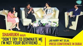 Must Watch this video if you are Shahrukh's fan | press conference of Jab Harry Met Sejal in Dubai