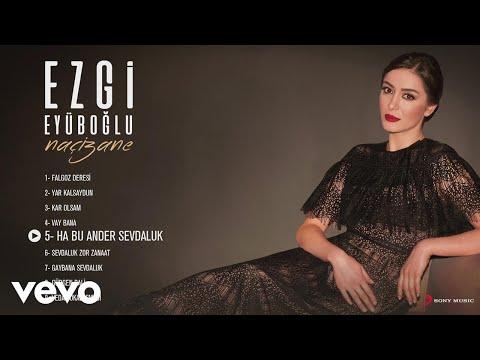 Xxx Mp4 Ezgi Eyüboğlu Ha Bu Ander Sevdaluk Official Audio 3gp Sex