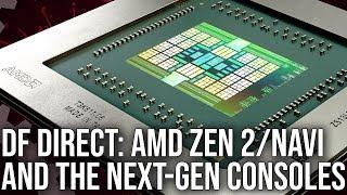 DF Direct! AMD Zen 2/Navi Reaction + What It Means For Next-Gen Consoles