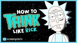 Rick and Morty: How to Think Like Rick