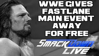 WWE Smackdown Live 3/6/18 Full Show Review & Results: SMACKDOWN GIVES AWAY WWE FASTLANE MAIN EVENT