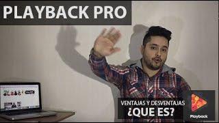 Playback Pro Que es Ventajas y Desventajas