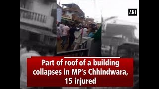 Part of roof of a building collapses in MP
