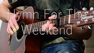 (Coldplay ft. Beyoncé) Hymn For The Weekend - Fingerstyle Guitar Cover (with TABS)