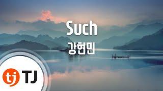 [TJ노래방] Such(치즈인더트랩OST) - 강현민(Feat.조현아)(Kang Hyun Min) / TJ Karaoke