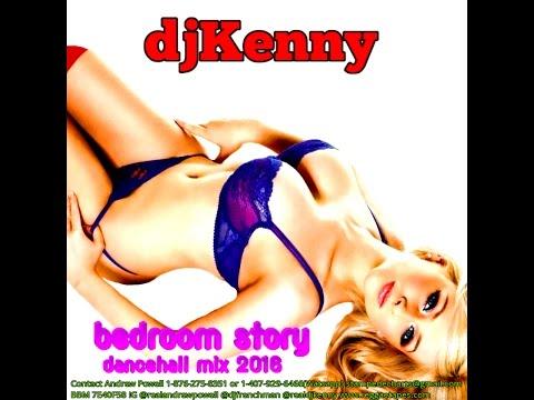 Xxx Mp4 DJ KENNY BEDROOM STORY DANCEHALL MIX JAN 2016 3gp Sex