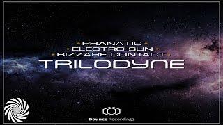Bizzare Contact vs Phanatic vs Electro Sun - Trilodyne