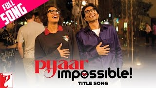 Pyaar Impossible - Full Title Song | Uday Chopra | Priyanka Chopra | Dominique Cerejo | Vishal