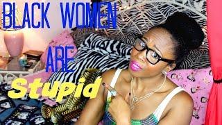 Black Women Are Stupid, Ugly & Dumb THOTS