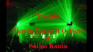 Tonight- Tarvin Toune ft O Four & Sailas Kania (Dr Wiz Production)
