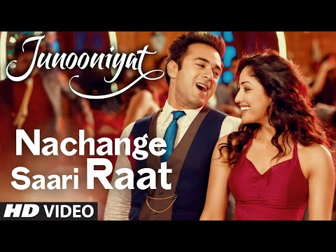 Nachange Saari Raat | JUNOONIYAT | Pulkit Samrat,Yami Gautam| Neeraj Shridhar,Tulsi Kumar, Meet Bros