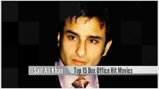 Top 15 Best Saif Ali Khan Box Office Hit Movies List