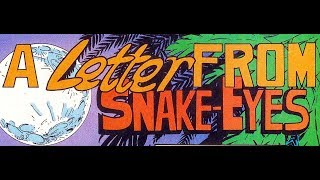 A Letter from Snake-Eyes