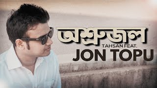 Tahsan ft. Jon Topu - Oshrujol (Official Video)
