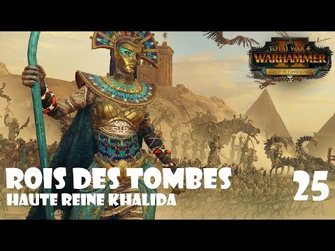 [FR] Total War: Warhammer II - Rois des Tombes - Khalida 25