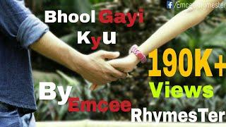 Bhool Gayi Kyu | sad love Hindi Rap Song -Emcee Rhymester Ft Shivam | Music Video