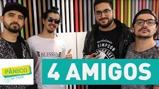 4 Amigos - Pânico - 01/11/17
