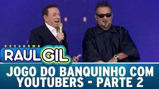 Programa Raul Gil (30/04/16) - Jogo do Banquinho com Youtubers - Parte 2