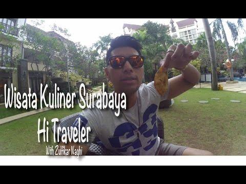 Wisata Kuliner Surabaya Zulfikar Naghi Hi Traveler Eps 12