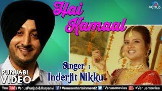 Inderjit Nikku | Hai Kamal |  Romantic Punjabi Songs | Best Punjabi Songs 2018