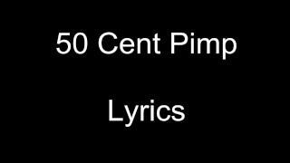 50 cent / P I M P / lyrics