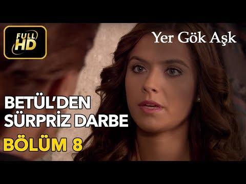 Yer Gök Aşk 8. Bölüm Full HD Tek Parça