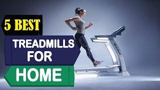 5 Best Treadmills for Home 2018 | Best Treadmills for Home Reviews | Top 5 Treadmills for Home