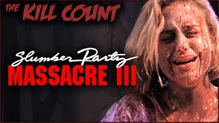 Slumber Party Massacre III (1990) KILL COUNT