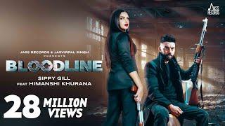 Bloodline | (Full HD) | Sippy gill Ft. Himanshi Khurana & Gurlej Akhtar | Laddi Gill